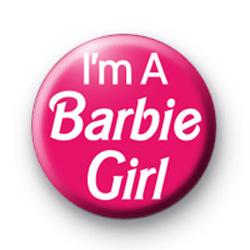 Im a Barbie Girl Badge