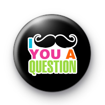 I Moustache you a question badges