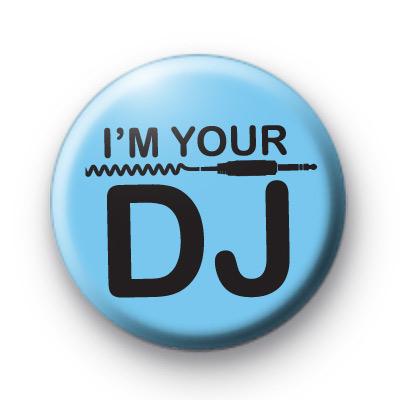 Im Your DJ Badge