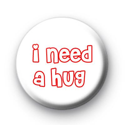 I need a HUG Button Badges