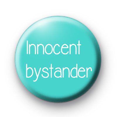 Innocent Bystander Button Badge