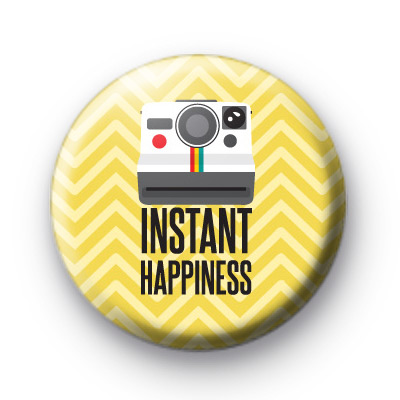Instant Happiness Button Badges