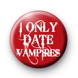 I only date Vampires badges