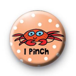 I Pinch Badges