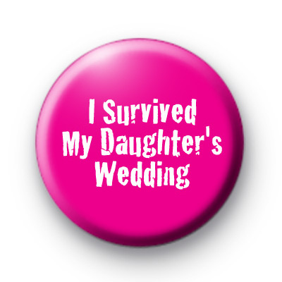 I Survived My Daughters Wedding badge