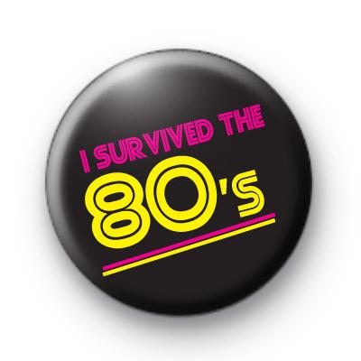 I Survived the 80s Badges