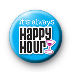 Its always Happy Hour Badges