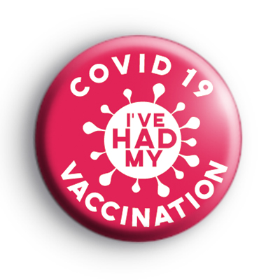 I've Had My COVID Vaccination Pink Badge