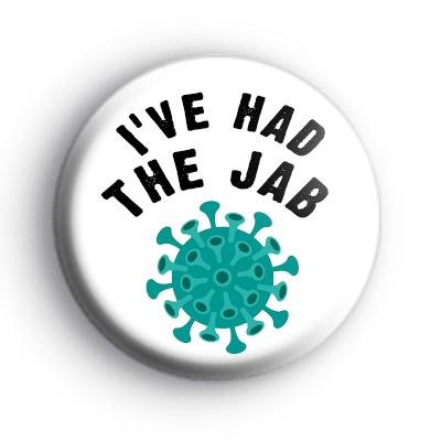 I've Had The Jab Badge