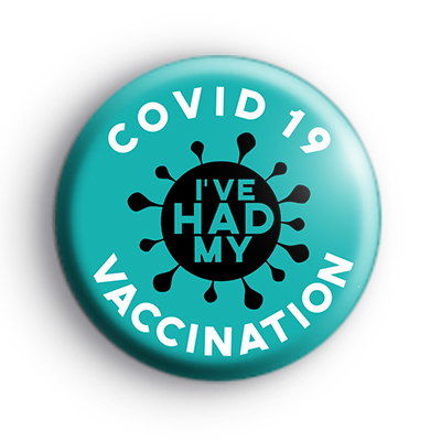I've Had My COVID Vaccination Light Blue Badge