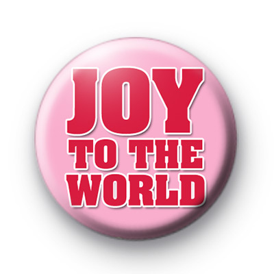 Joy To The World Pink Badge