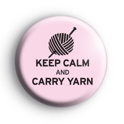 Keep Calm and Carry Yarn Badge