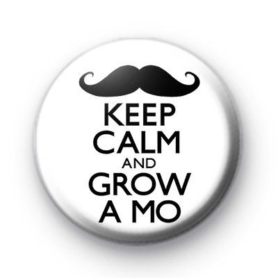 Keep Calm and Grow a Mo Badge