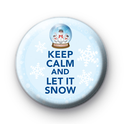 Keep Calm and Let it Snow Badge