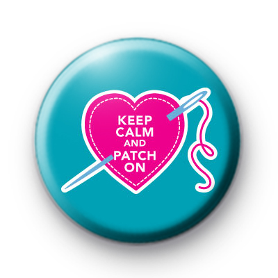 Keep Calm And Patch On Badge
