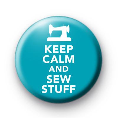 Keep Calm and Sew Stuff Badge