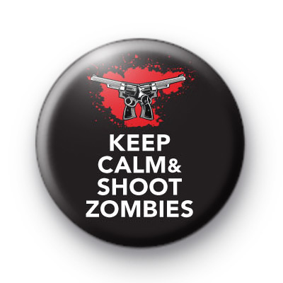 Keep Calm and Shoot Zombies Badges