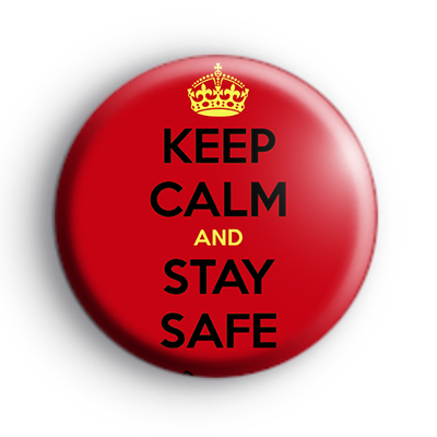 Keep Calm and Stay Safe Badge
