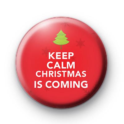 Keep Calm Christmas Is Coming Badge