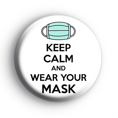 Keep Calm and Wear Your Mask Badge