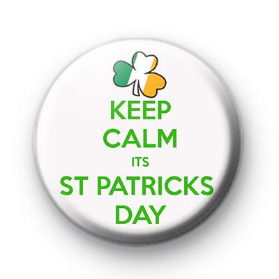 Keep Calm Its St Patricks Day Badge