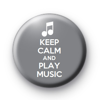 Keep Calm and Play Music Badge