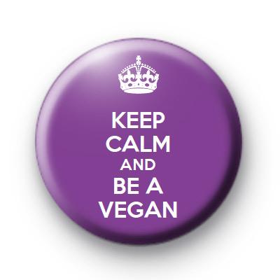 Keep Calm and Be a Vegan badge