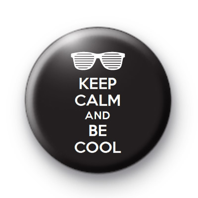 Keep Calm and Be Cool Badges