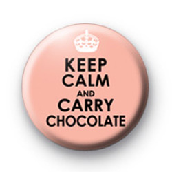 Keep Calm and Carry Chocolate Badges