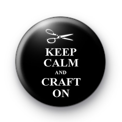 Keep Calm and Craft On Badges