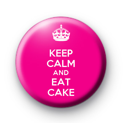 Keep Calm and Eat Cake Badge
