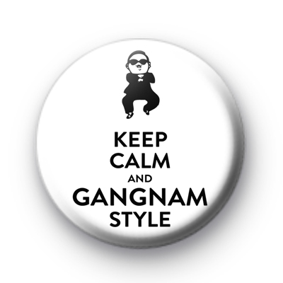 Keep Calm and Gangnam Style badge