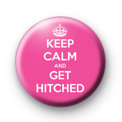 Keep Calm and Get Hitched Badges