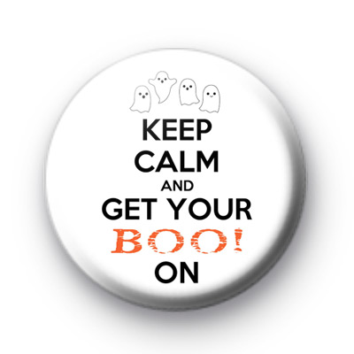 Keep Calm and Get Your Boo On Badge