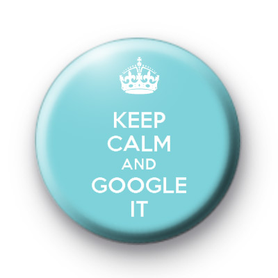 Keep Calm and Google It Badge