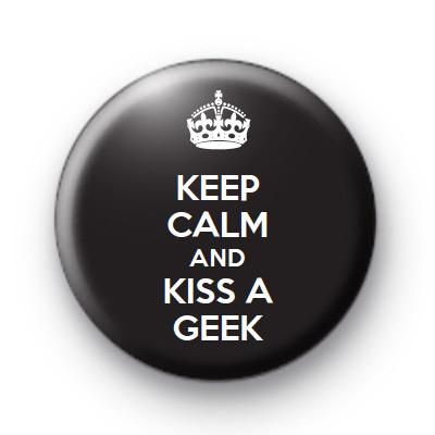 Keep Calm and Kiss a Geek Badge