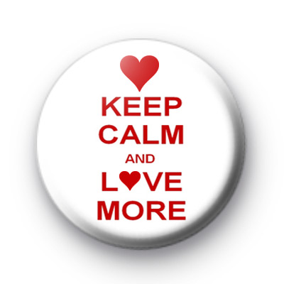 Keep Calm and LOVE More Badge