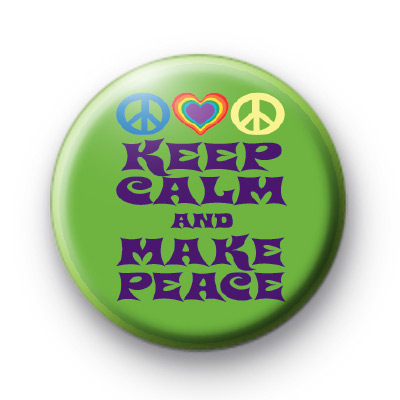 Keep Calm and Make Peace Badge