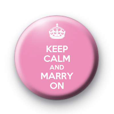 Keep Calm and Marry On Badge