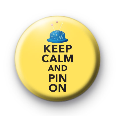 Keep Calm and Pin On Badges