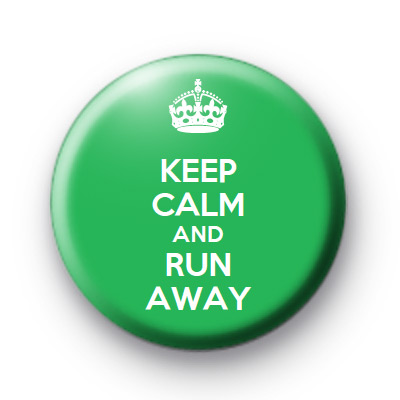 Keep Calm and Run Away badge