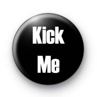 Kick Me badges