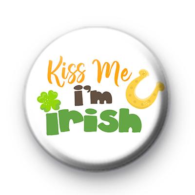 Kiss Me I'm Irish St Patrick's Day Badge