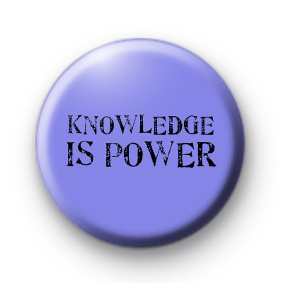 Knowledge IS Power Badge