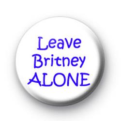 Leave Britney ALONE badges
