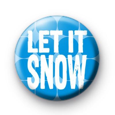 Blue Let It Snow Button Badge