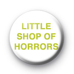LITTLE SHOP OF HORRORS badge