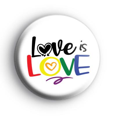 Love is Love LGBTQ Pride Badge