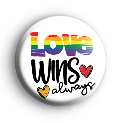 Love Wins Always LGBTQ Pride Badge
