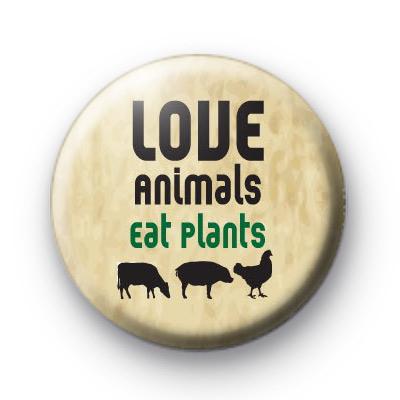 Love Animals Eat Plants Badges